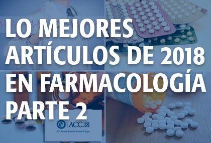 Los artículos más importantes de 2018 en farmacología / cardiología clínica - 2° parte