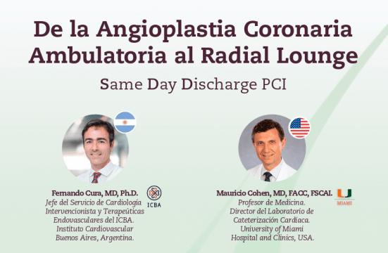 De la Angioplastia Coronaria Ambulatoria al Radial Lounge