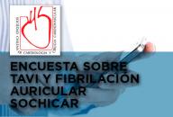 Encuesta sobre TAVI y Fibrilación Auricular SOCHICAR
