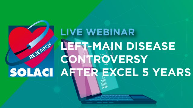 Webinar SOLACI Research | Left Main Coronary Disease Controversy After EXCEL 5 Years