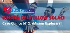 Rincón del Fellow | Caso Clínico N°2: Misión Explosiva