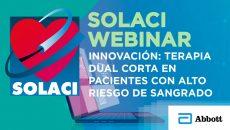 Webinar SOLACI | Innovación terapia dual corta en pacientes con alto riesgo de sangrado