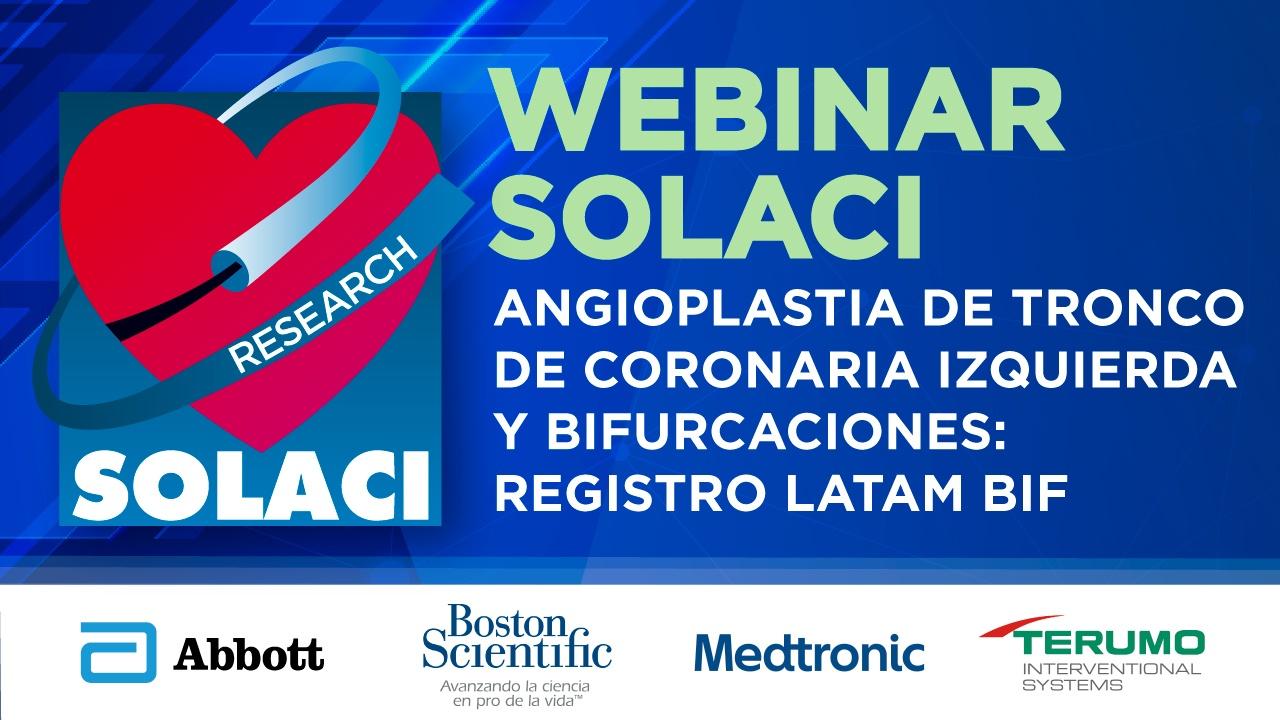 Webinar SOLACI 03-03 | Angioplastia de Tronco de Coronaria Izquierda y Bifurcaciones: Registro LATAM Bif