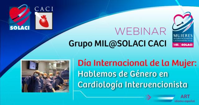 Webinar SOLACI CACI: Día Internacional de la Mujer: Hablemos de Género en Cardiología Intervencionista