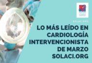 Lo más leído de marzo en cardiología intervencionista
