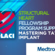 SOLACI@MEDTRONIC: Structural Heart Fellowship Program Support: Mastering TAVI Implant